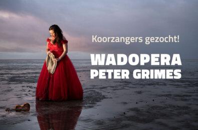 Zangers gezocht voor koor opera Peter Grimes